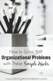 how to solve your organizational problems with these simple hacks