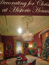 decorating historic homes decorating for christmas at historic houses
