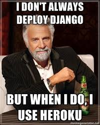 Django Meme - randall degges devops django part 3 the heroku way