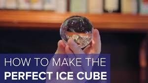 How To Make The Perfect How To Make The Perfect Ice Cube Youtube