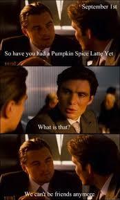 Pumpkin Spice Meme - pumpkin spiced memes comics and memes