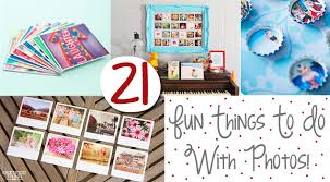 21 things to do with your photos one thing by