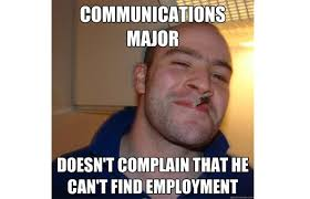 Communication Major Meme - 4 communications the 10 most worthless college majors complex