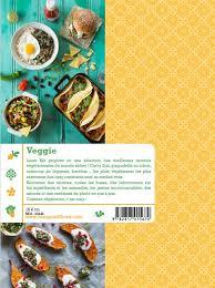 meilleur livre cuisine vegetarienne veggie tour du monde des meilleures recettes végétariennes