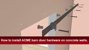 How To Hang A Barn Door by How To Install Renin U0027s Barn Door Hardware Into Concrete Walls