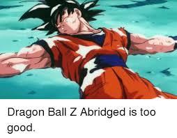 Dragon Ball Z Meme - 25 best memes about dragon ball z abridge dragon ball z