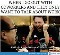 Annoying Coworkers Meme - memes about coworkers