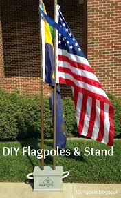 Making A Flag Pole 1001 Goals Diy Flagpoles And Stand Cub Scouts