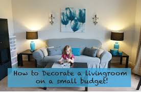 decorate livingroom how to decorate a living room on a really small budget