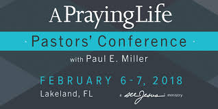 a praying life pastors u0027 conference 2018 lakel at trinity