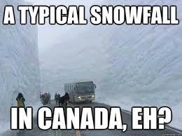 Canada Snow Meme - the farmer s almanac s prediction for this winter really really