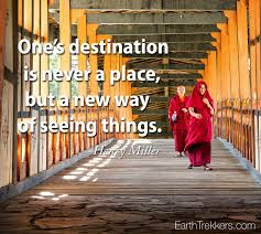 e s destination is never a place but a new way of seeing things