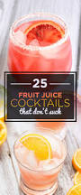 25 fruit juice cocktails you u0027ll actually like drinking