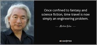 Arizona Is Time Travel Really Possible images Michio kaku quote once confined to fantasy and science fiction jpg
