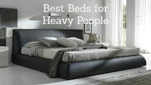 Best Bed Frame For Heavy Person Mattress For Heavy 2018 Guide To Top Beds For A Large Person