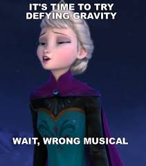 Disney Frozen Meme - funniest frozen quotes memes wicked musical defying gravity