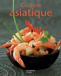 livre de cuisine asiatique livre cuisine asiatique feller hachette pratique petits