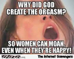 Create Meme From Image - why did god create the orgasm funny meme pmslweb