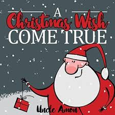 the christmas wish book a christmas wish come true christmas story picture book for kids