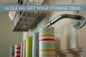 Wrap Storage Roundup 10 Genius Gift Wrap Storage Solutions Curbly
