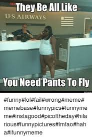 Funny Fail Memes - they be all like u s airways you need pants to fly rofl girl