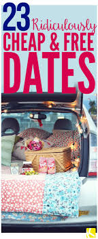 cheap anniversary gifts 23 ridiculously cheap and free date ideas free relationships
