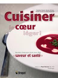 cuisiner leger cuisiner le cœur léger éditions broquet inc