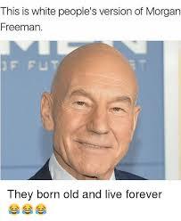 Morgan Freeman Memes - 25 best memes about freeman freeman memes