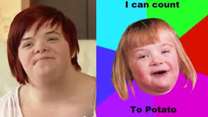 Count To Potato Meme - girl with down s is unwitting subject of mean internet meme
