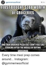 Meal Prep Meme - gymmemesofficial 2m ijust bought s2000 worth of groceries and then