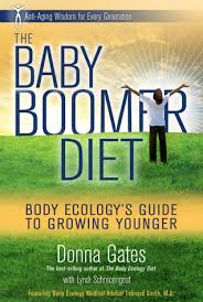 the baby boomer diet body ecology u0027s guide to growing younger