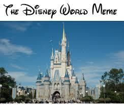 Disney World Meme - bakerstreet the disney world meme