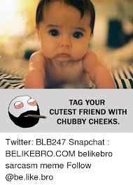 Chubby Meme - 25 best memes about chubby cheeks chubby cheeks memes