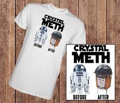 R2d2 Meme - star wars funny r2d2 crystal meth t shirt humurous meme tee