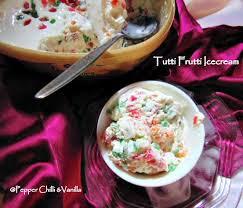 tutti cuisine eggless tutti frutti icecream pepper chilli and vanilla