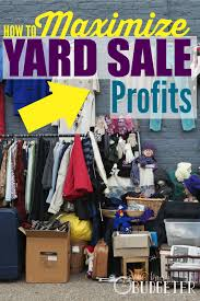 how to maximize yard sale profits the busy budgeter