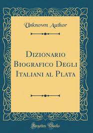 dizionario biografico degli italiani al plata classic reprint
