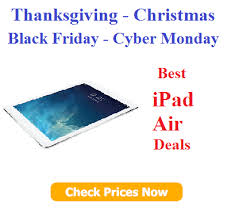 black friday ipad air deals ipad air 2013 deals for black friday cyber monday and christmas