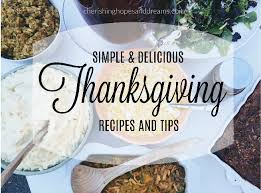 simple and delicious thanksgiving recipes and tips hopes and dreams