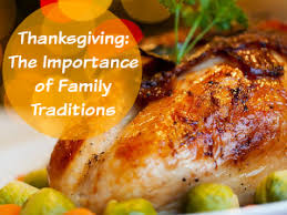 thanksgiving the importance of family traditions