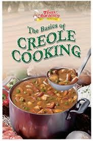 creole cuisine basics of creole cooking cookbook