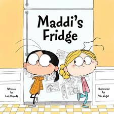 maddie s dulemba maddie s fridge by lois brandt illustrated by vin vogel