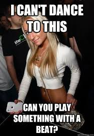 Club Meme - typical club girl memes quickmeme