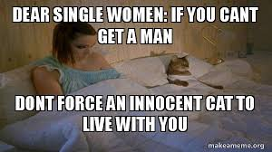 Cat Buy A Boat Meme - dear single women if you cant get a man dont force an innocent cat
