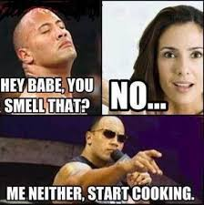 Hey Babe Meme - hey babe you smell that no me neither start cooking meme