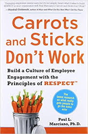 carrots and sticks don t work build a culture of employee