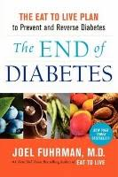 the end of diabetes by joel fuhrman what to eat and foods to avoid