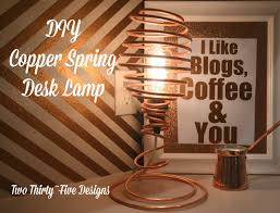 diy copper spring desk lamp two thirty five designs