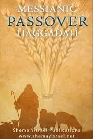 messianic seder haggadah messianic passover haggadah shema yisrael
