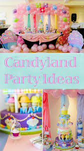 candyland birthday party ideas candyland birthday party ideas inspiration